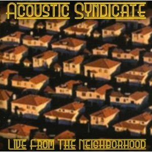 Acoustic Syndicate - Live From The Neighborhood